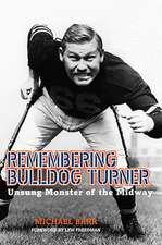 Remembering Bulldog Turner: Unsung Monster of the Midway