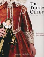 The Tudor Child:  Clothing and Culture 1485 to 1625