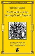 The Condition of the Working Class in England:  Academy Victorian Classics
