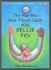 The Man Who Once Played Catch with Nellie Fox