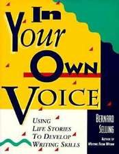 In Your Own Voice:  Using Life Stories to Develop Writing Skills