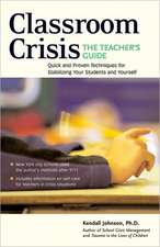 Classroom Crisis: The Teacher's Guide