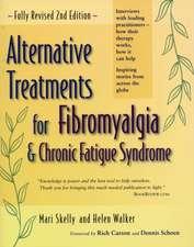 Alternative Treatments for Fibromyalgia & Chronic Fatigue Syndrome