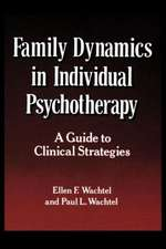 Family Dynamics in Individual Psychotherapy:  A Guide to Clinical Strategies