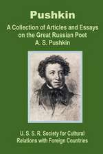 Pushkin:  A Collection of Articles and Essays on the Great Russian Poet A. S. Pushkin