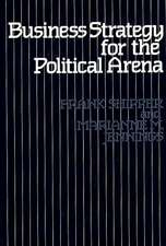 Business Strategy for the Political Arena
