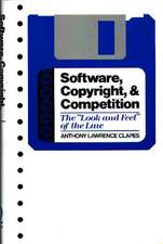 Software, Copyright, and Competition:  The Look and Feel of the Law