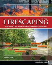 Firescaping: Creating Fire-Resistant Landscapes, Gardens, and Properties in Diverse Environments