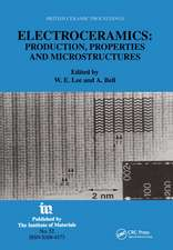 Electroceramics - Production, Properties and Microstructures:  Proceedings of the Symposium Held as Part of the Condensed Matter and Materials Physics