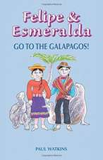 Felipe Felipe & Esmeralda go to the Galapagos!