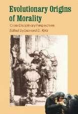 Evolutionary Origins of Morality:  Cross Disciplinary Perspectives