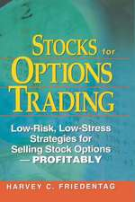 Stocks for Options Trading:  Low-Risk, Low-Stress Strategies for Selling Stock Options-Profitability