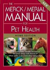 The Merck/Merial Manual for Pet Health:  The Complete Health Resource for Your Dog, Cat, Horse or Other Pets - In Everyday Language