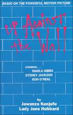 Up Against the Wall: Based on the Powerful Motion Picture
