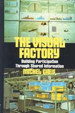 Visual Factory:  Management Begins at the Workplace