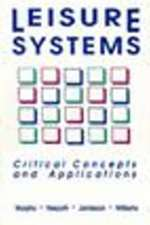 Leisure Systems: Critical Concepts & Applications