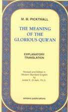 The Meaning of the Glorious Qur'an:  Explanatory Translation