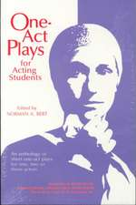 One-Act Plays for Acting Students:  An Anthology of Complete One-Act Plays--No Cuttings!