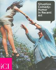 Situation Comedy:  Humor in Recent Art