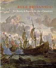 Rule Britannia!:  Art, Royalty & Power in the Age of Jamestown