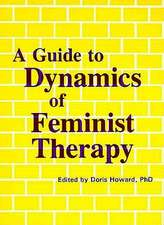 A Guide to Dynamics of Feminist Therapy