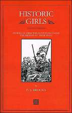Historic Girls:  Stories of Girls Who Have Influenced the History of Their Times