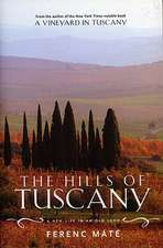 The Hills of Tuscany – A New Life in an Old Land