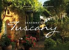 The Seasons of Tuscany Calendar – 2019 The Food–Lover`s Calendar