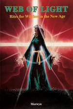 Web of Light: Rites for Witches in the New Age