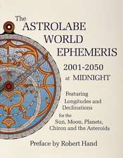 Astrolabe World Ephemeris:  2001-2050 at Midnight