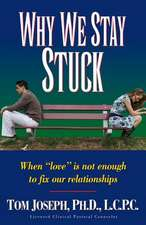 Why We Stay Stuck