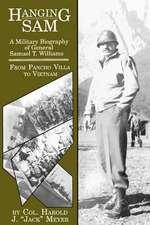 Hanging Sam:  From Pancho Villa to Vietnam
