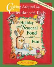 Cooking Around the Calendar with Kids - Holiday and Seasonal Food and Fun