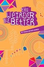 The Weirder the Better