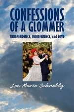 Confessions of a Glommer:  Independence, Indifference, and Love