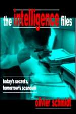 The Intelligence Files:  Today's Secrets, Tomorrow's Scandals