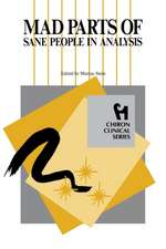 Mad Parts of Sane People in Analysis (Chiron Clinical Series)