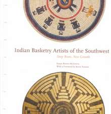 Indian Basketry Artists of the Southwest:  Deep Roots, New Growth