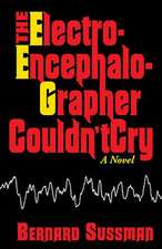 The Electroencephalographer Couldn't Cry
