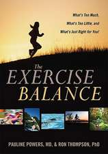The Exercise Balance:  What's Too Much, What's Too Little, and What's Just Right for You!