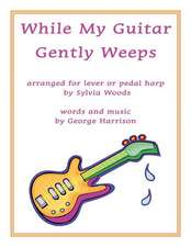 While My Guitar Gently Weeps: Arranged for Harp
