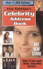 Alan Gottlieb's Celebrity Address Book: Movie, TV Stars, Sports Heroes, Music Artists & More. . .