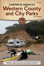 Camping in America S Guide to Western County and City Parks:  Featuring Parks in Alaska, Arizona, California, Colorado, Idaho, Montana, Nevada, New Mex