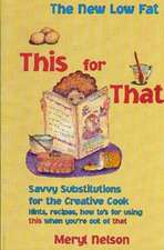 New Lowfat This for That: Savvy Substitutions for the Creative Cook.