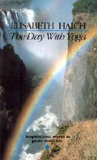 The Day with Yoga:  Inspirational Words to Guide Daily Life