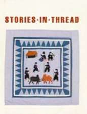 Stories in Thread: Hmong Pictorial Embroideries