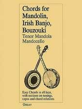 Chords for Mandolin, Irish Banjo, Bouzouki, Tenor Mandola/Mandocello:  144 Easy Chords