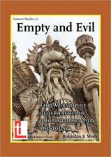 Empty and Evil:  The Worship of Other Faiths in 1 Corinthians 8-10 and Today
