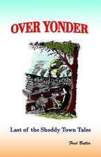 Over Yonder:  Last of the Shoddy Town Tales