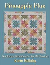 Pineapple Plus:  Sew Simple Techniques for the 21st Century
